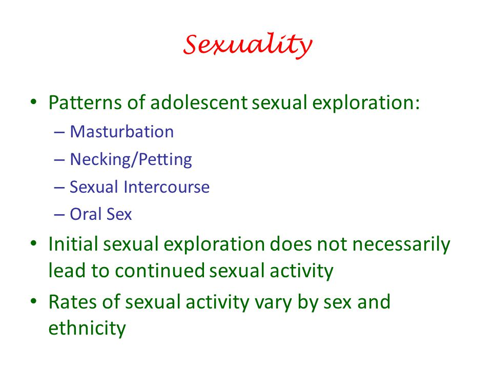 Sexuality Patterns of adolescent sexual exploration: