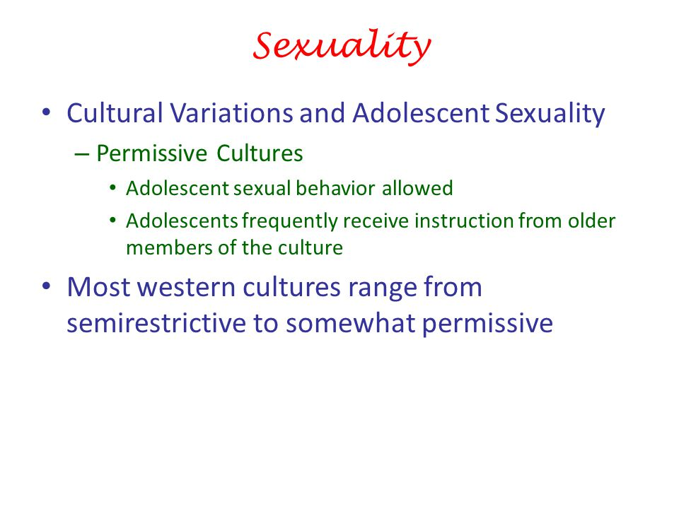 Sexuality Cultural Variations and Adolescent Sexuality
