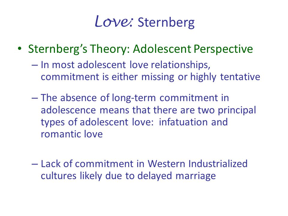 Love: Sternberg Sternberg's Theory: Adolescent Perspective