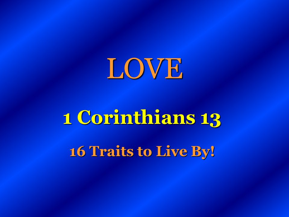 1 Corinthians 13 16 Traits to Live By!
