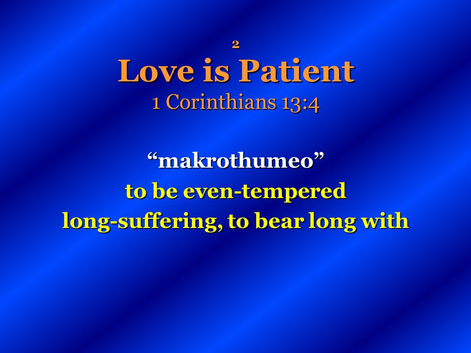 2 Love is Patient 1 Corinthians 13:4
