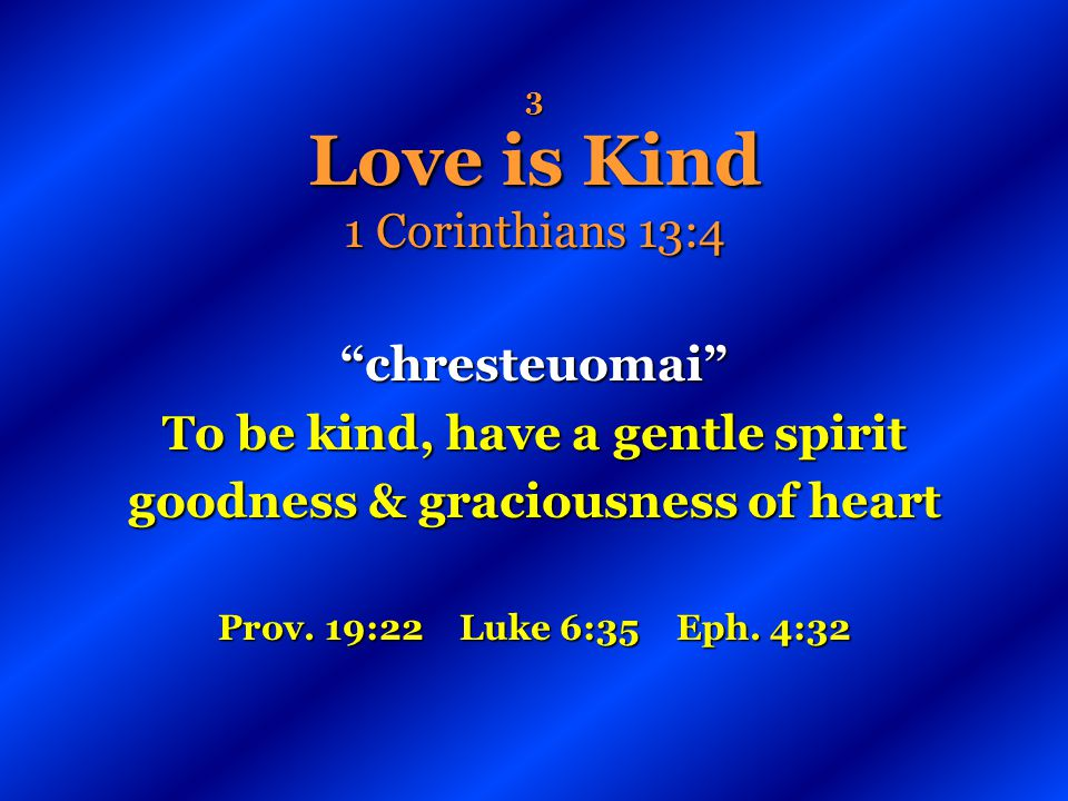 3 Love is Kind 1 Corinthians 13:4