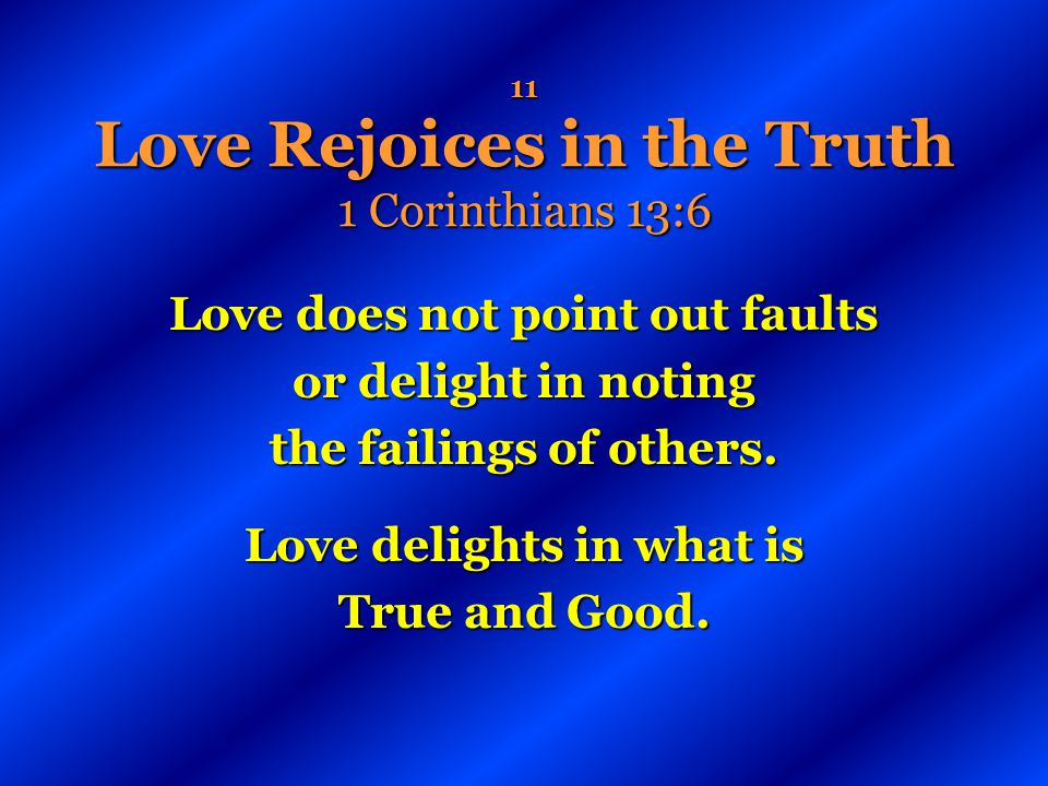 11 Love Rejoices in the Truth 1 Corinthians 13:6