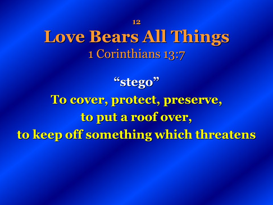 12 Love Bears All Things 1 Corinthians 13:7
