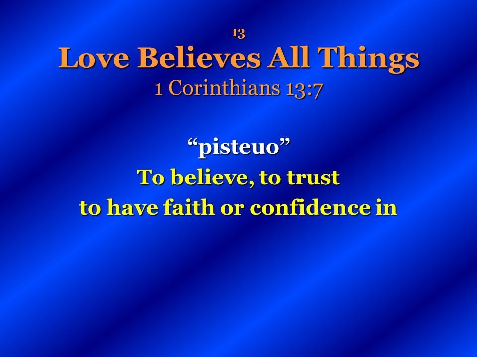 13 Love Believes All Things 1 Corinthians 13:7
