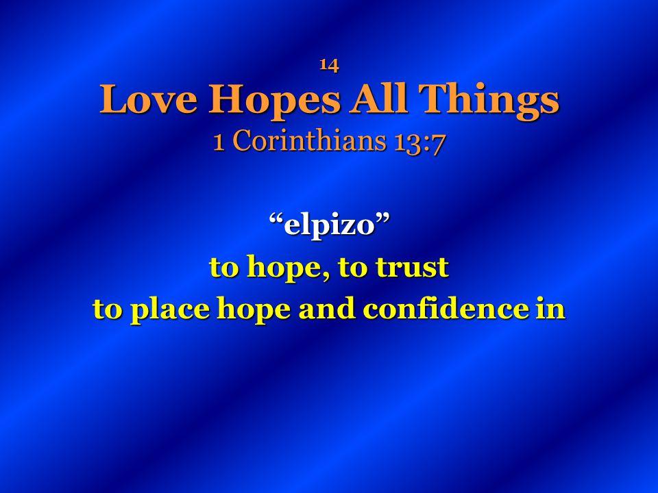 14 Love Hopes All Things 1 Corinthians 13:7