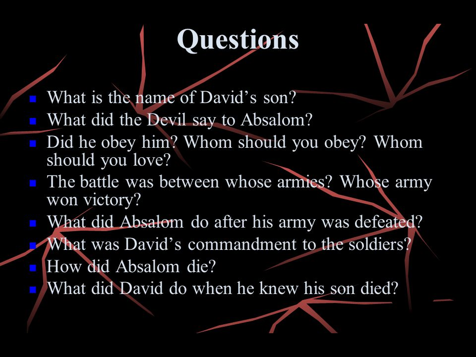 Questions What is the name of David's son