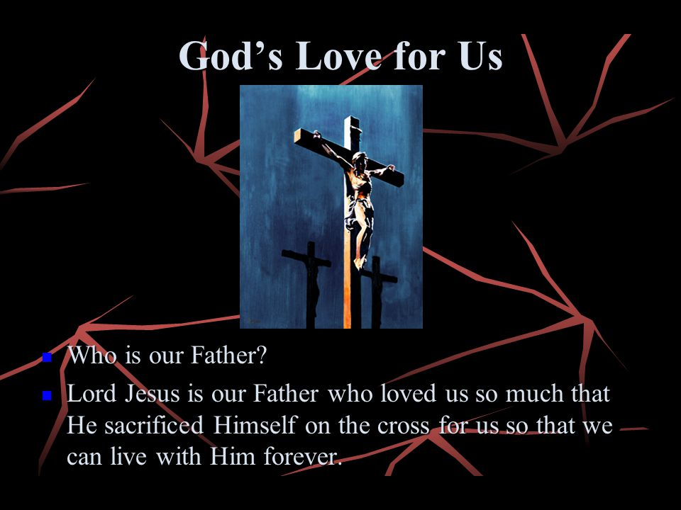 God's Love for Us Who is our Father