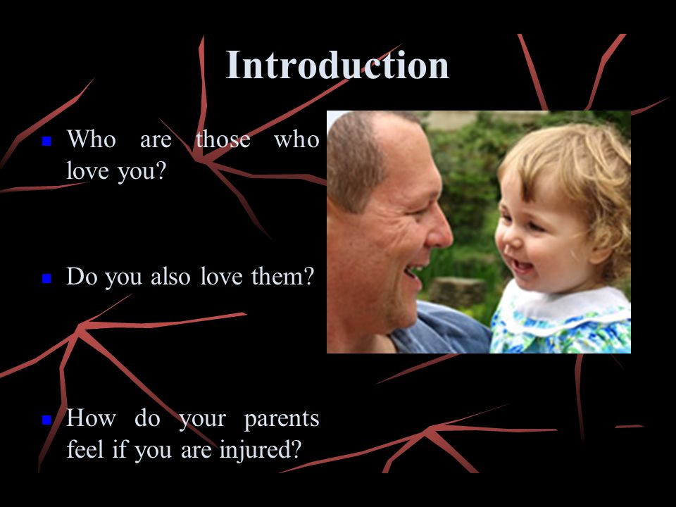 Introduction Who are those who love you Do you also love them