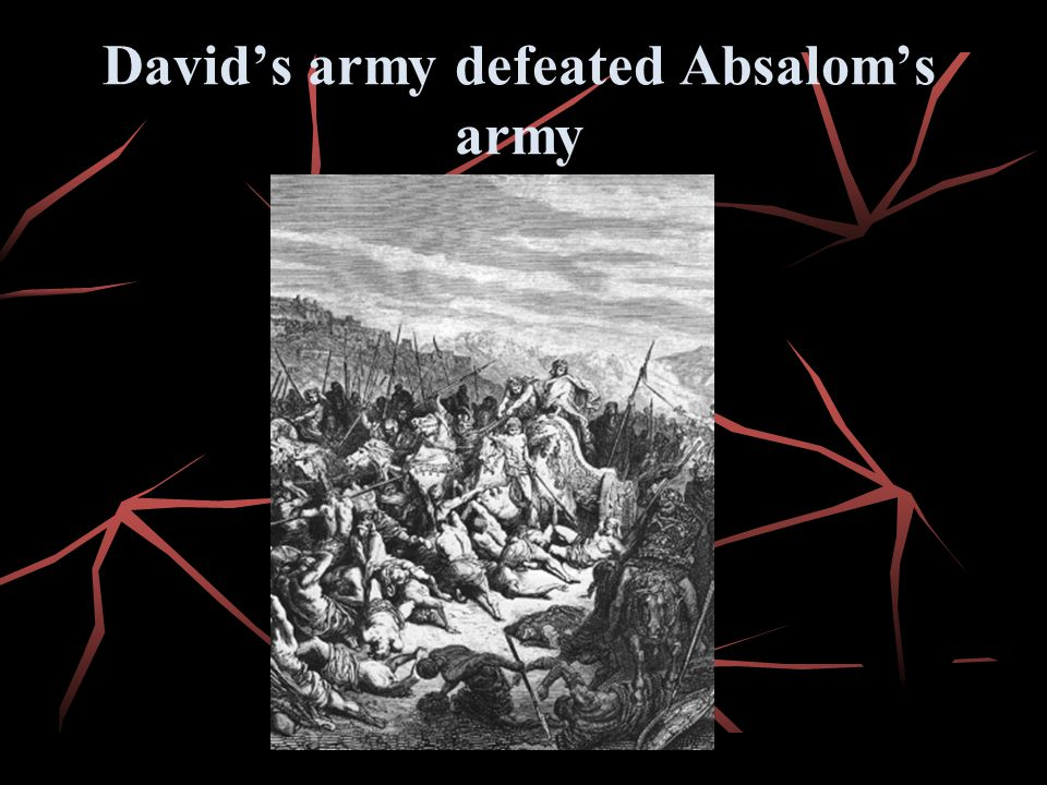 David's army defeated Absalom's army