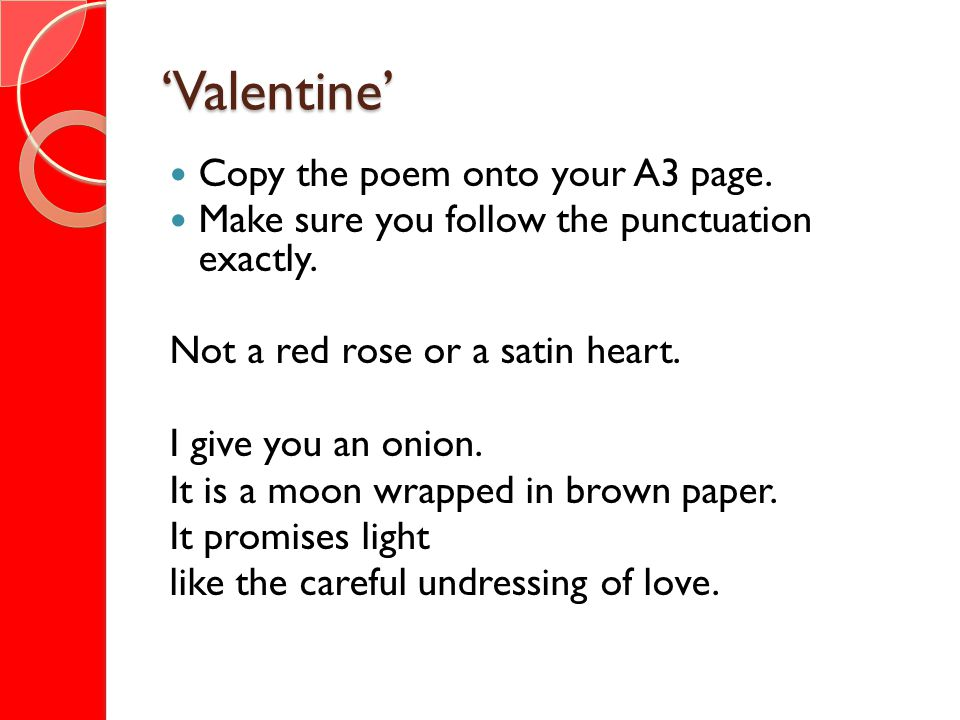 'Valentine' Copy the poem onto your A3 page.
