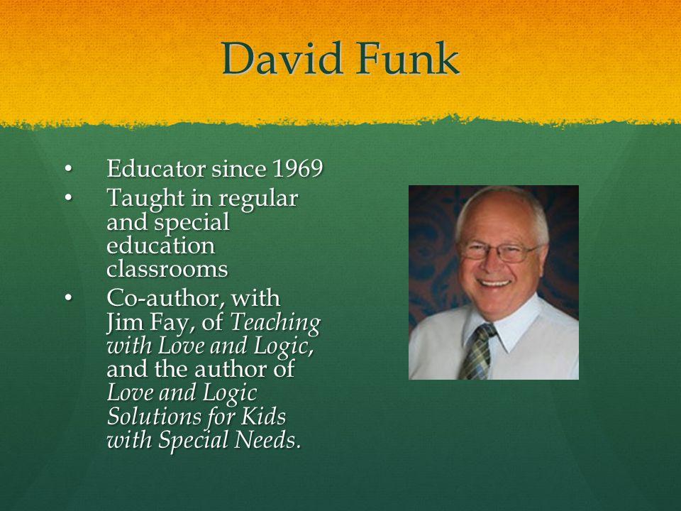 David Funk Educator since 1969