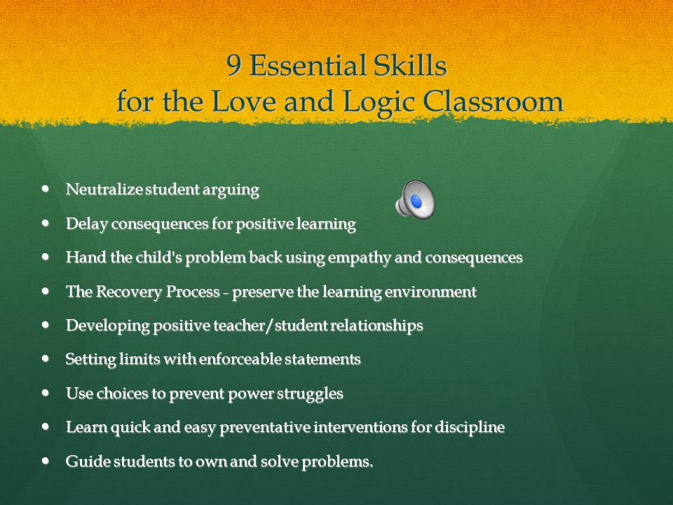 9 Essential Skills for the Love and Logic Classroom