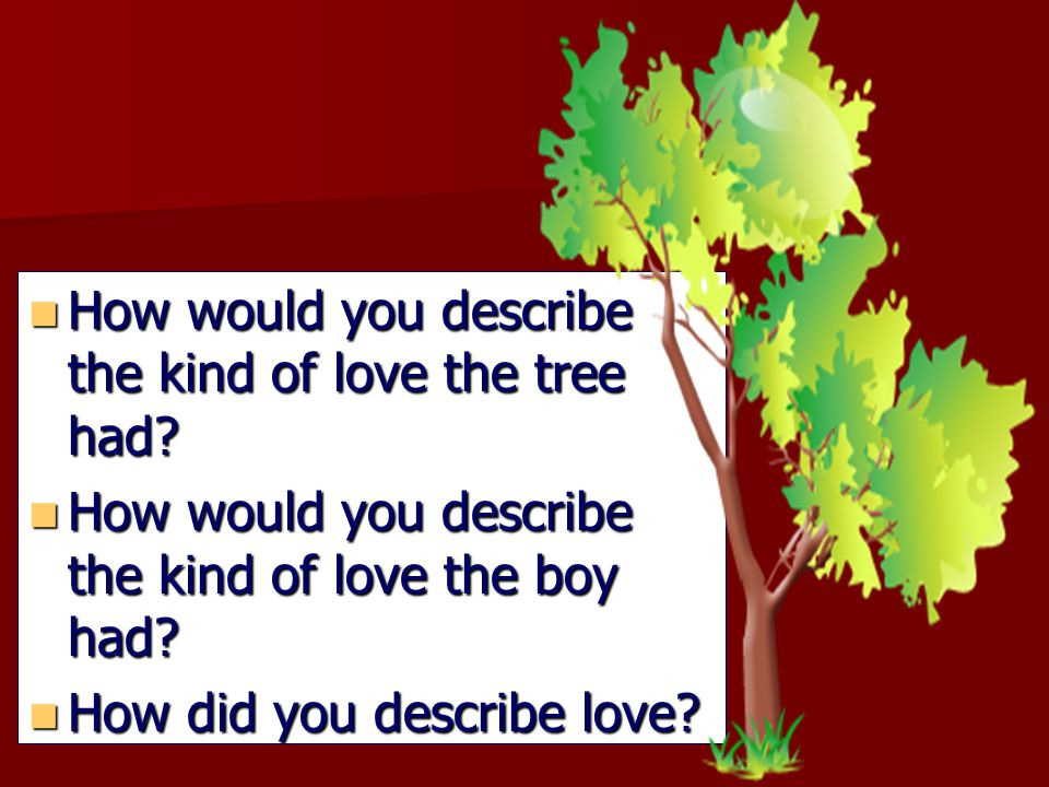 How would you describe the kind of love the tree had