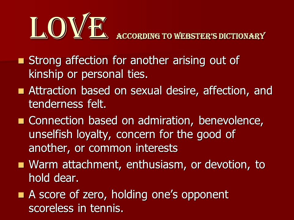 LOVE according to Webster's Dictionary