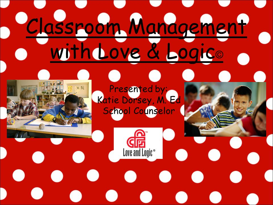 Classroom Management with Love & Logic©