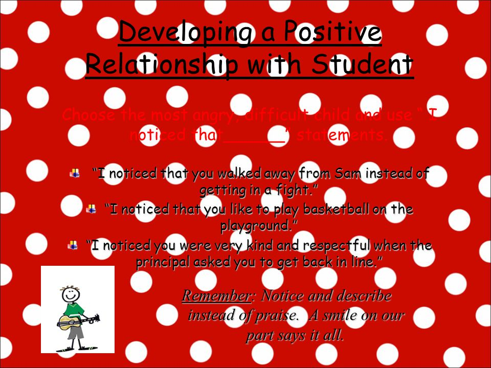 Developing a Positive Relationship with Student