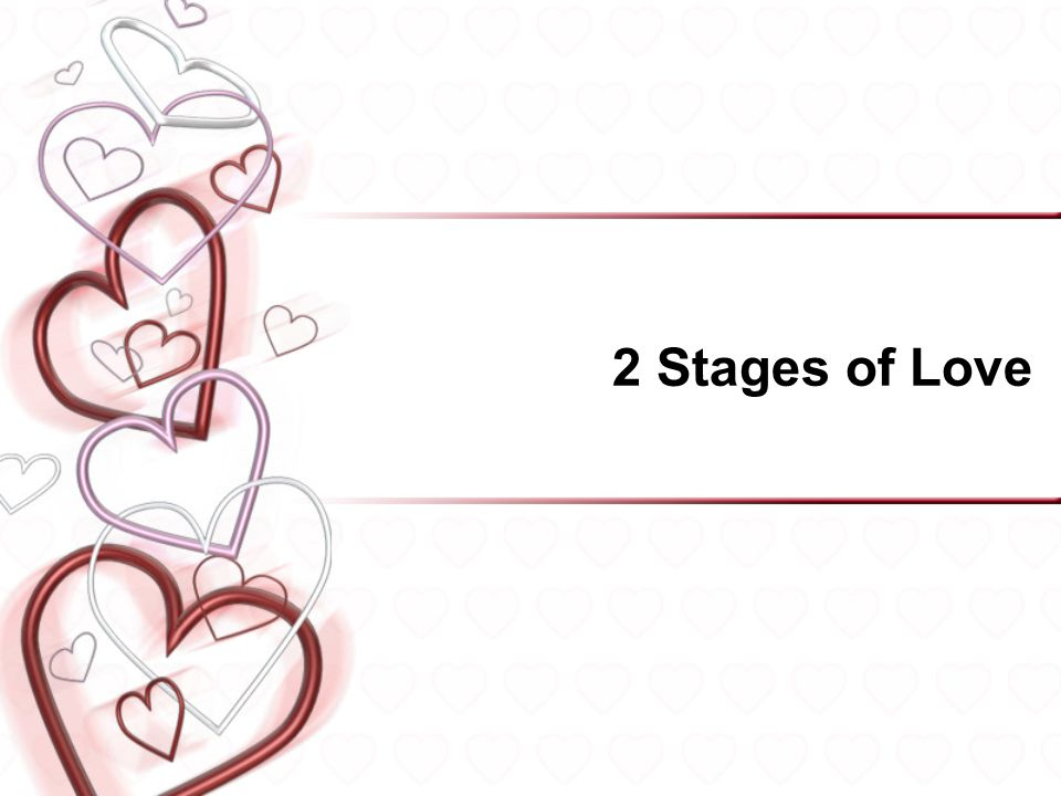 2 Stages of Love