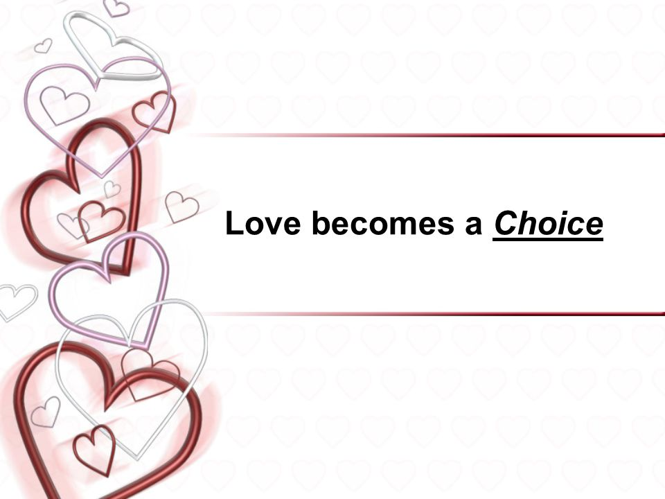 Love becomes a Choice
