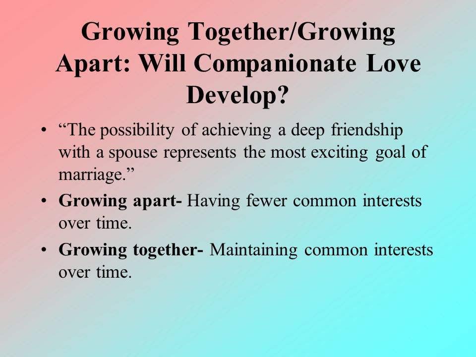 Growing Together/Growing Apart: Will Companionate Love Develop