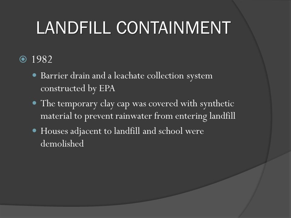 LANDFILL CONTAINMENT 1982. Barrier drain and a leachate collection system constructed by EPA.