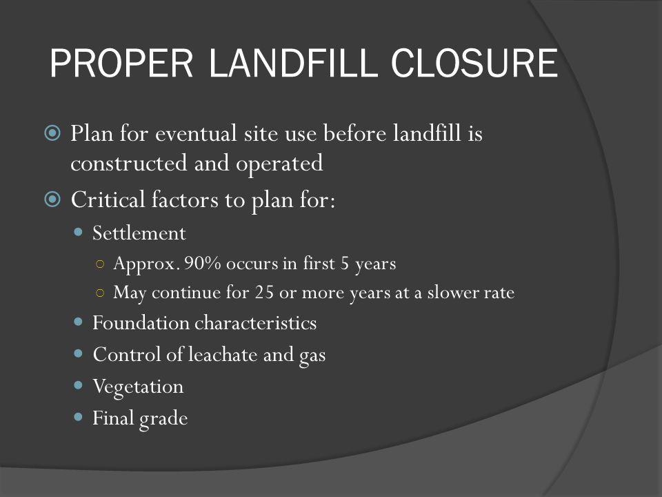 PROPER LANDFILL CLOSURE