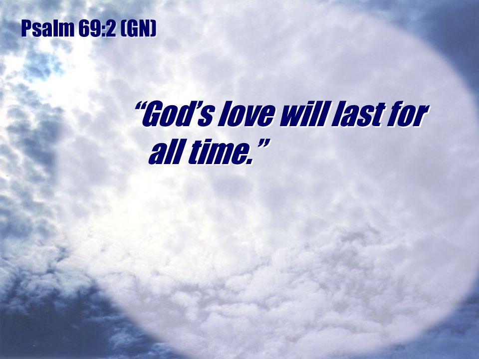 God's love will last for all time.