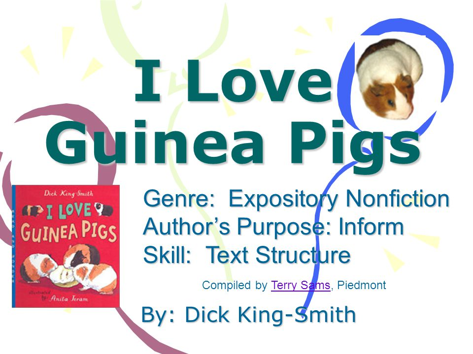 I Love Guinea Pigs Genre: Expository Nonfiction