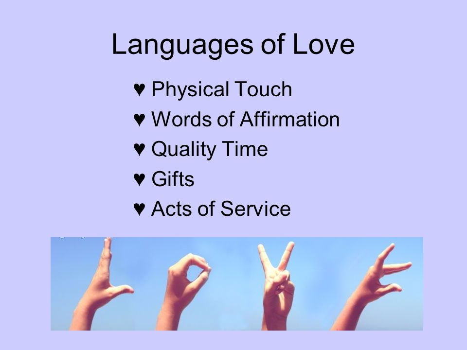 Languages of Love ♥ Physical Touch ♥ Words of Affirmation