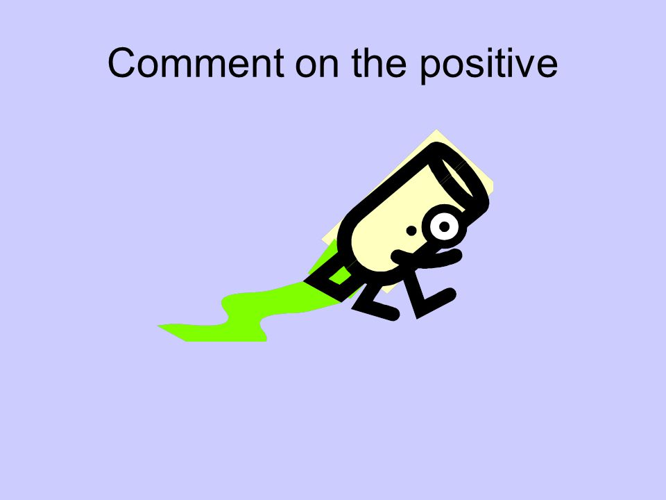 Comment on the positive
