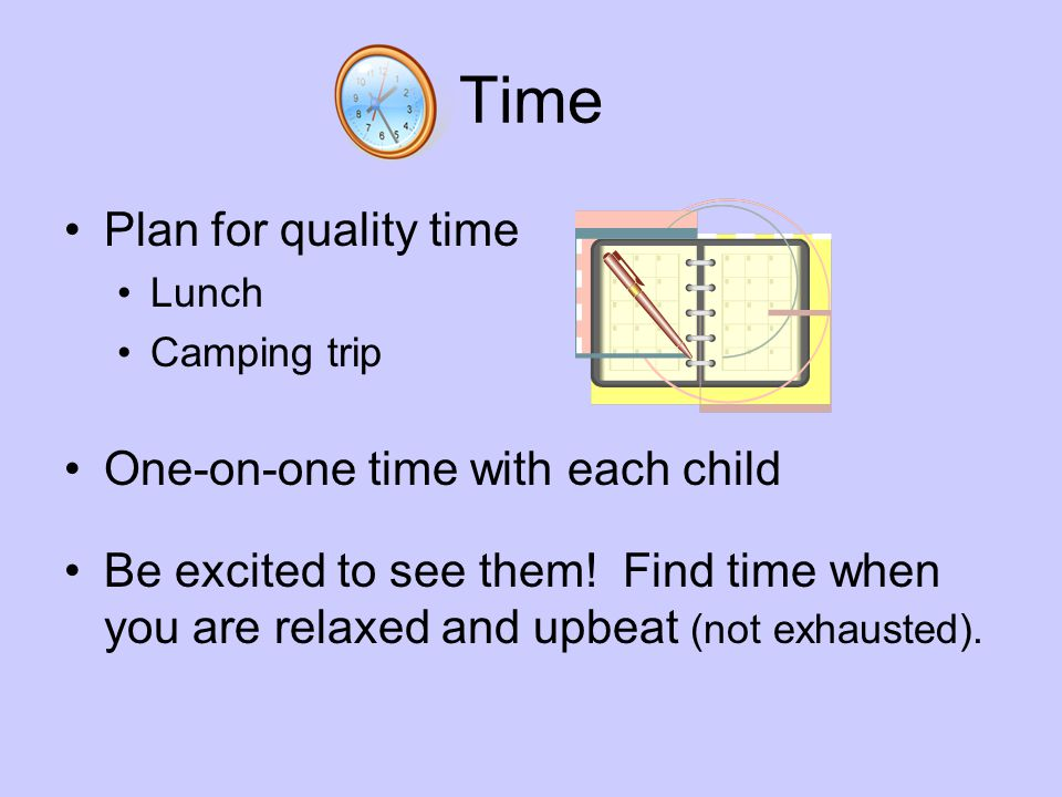 Time Plan for quality time One-on-one time with each child