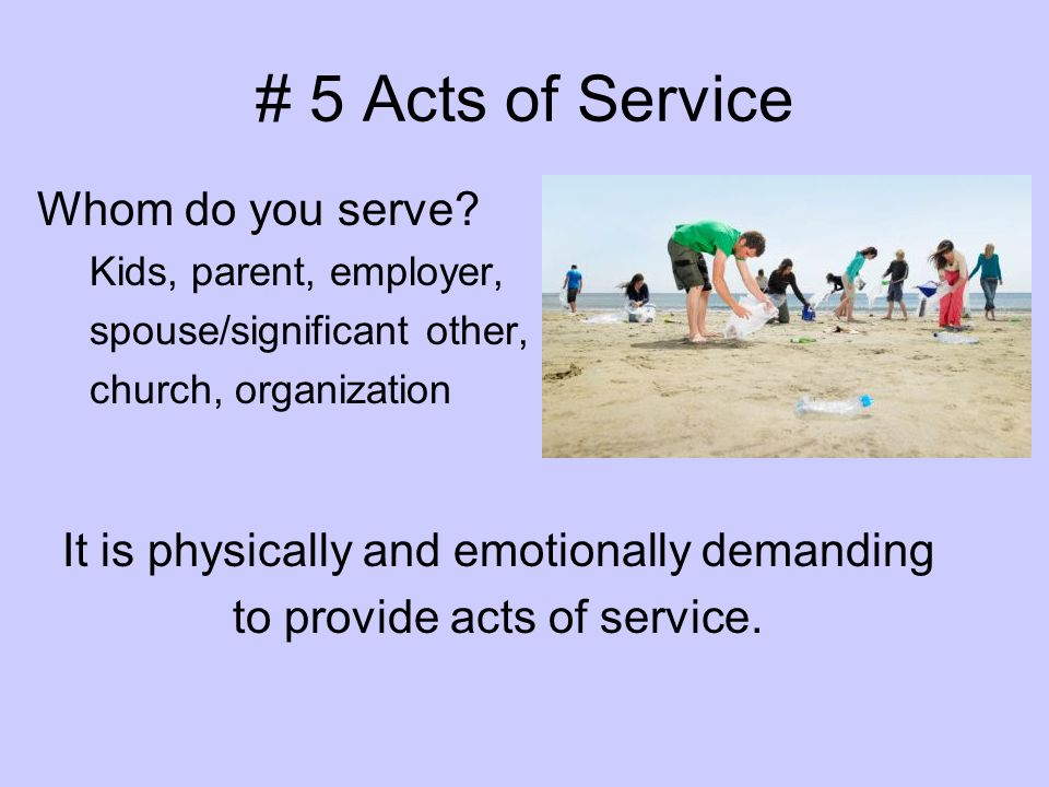 # 5 Acts of Service Whom do you serve
