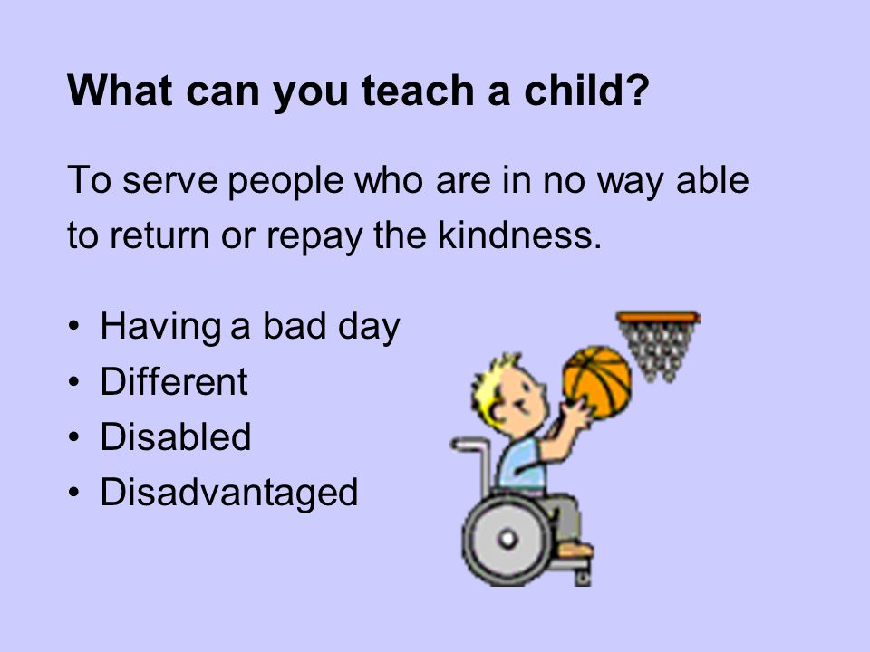 What can you teach a child