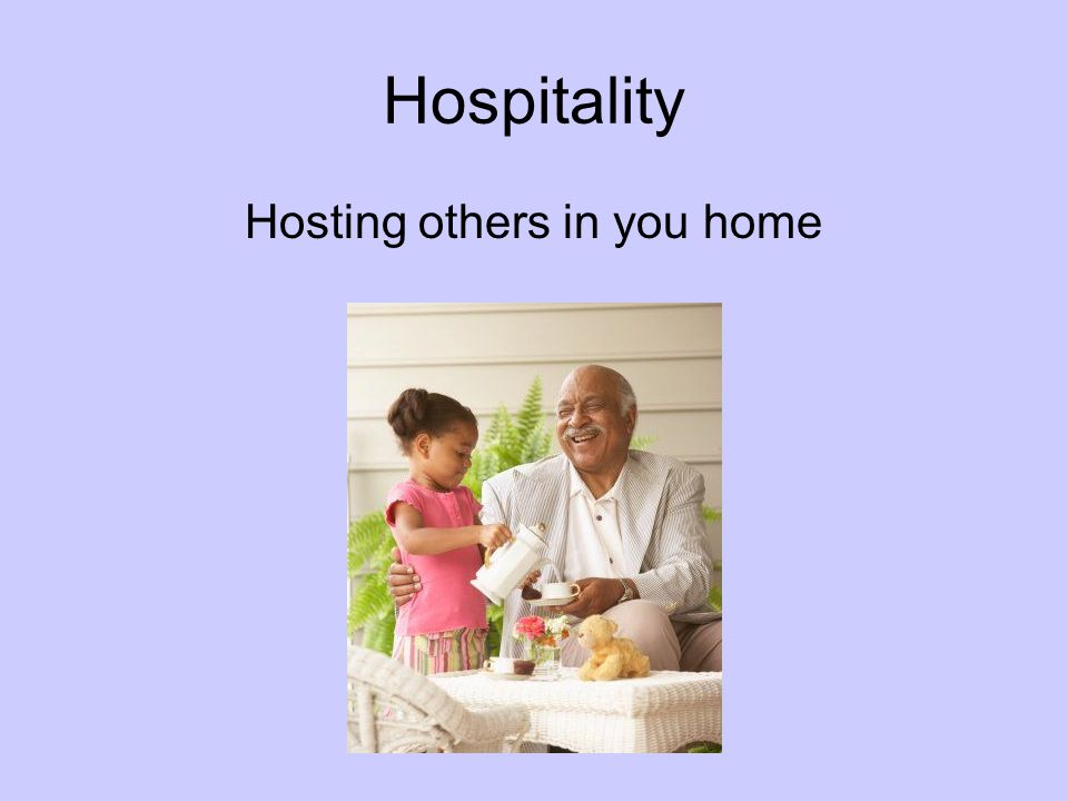 Hosting others in you home