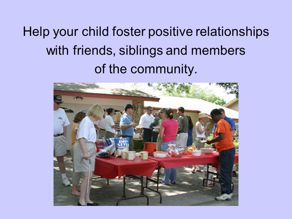 Help your child foster positive relationships