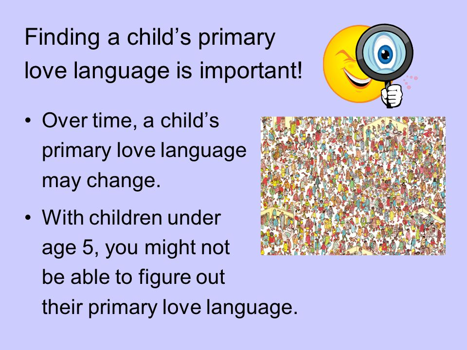 Finding a child's primary love language is important!