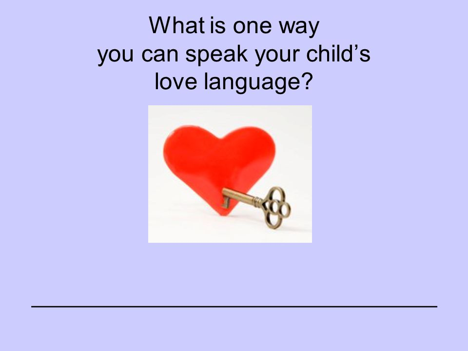 What is one way you can speak your child's love language