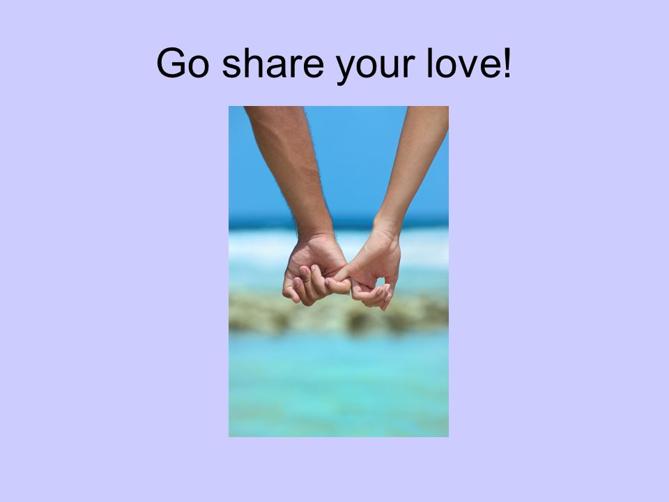 Go share your love!