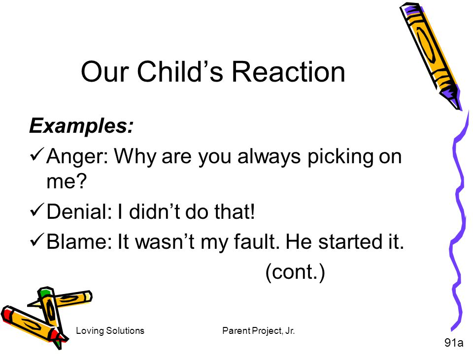 Our Child's Reaction Examples: