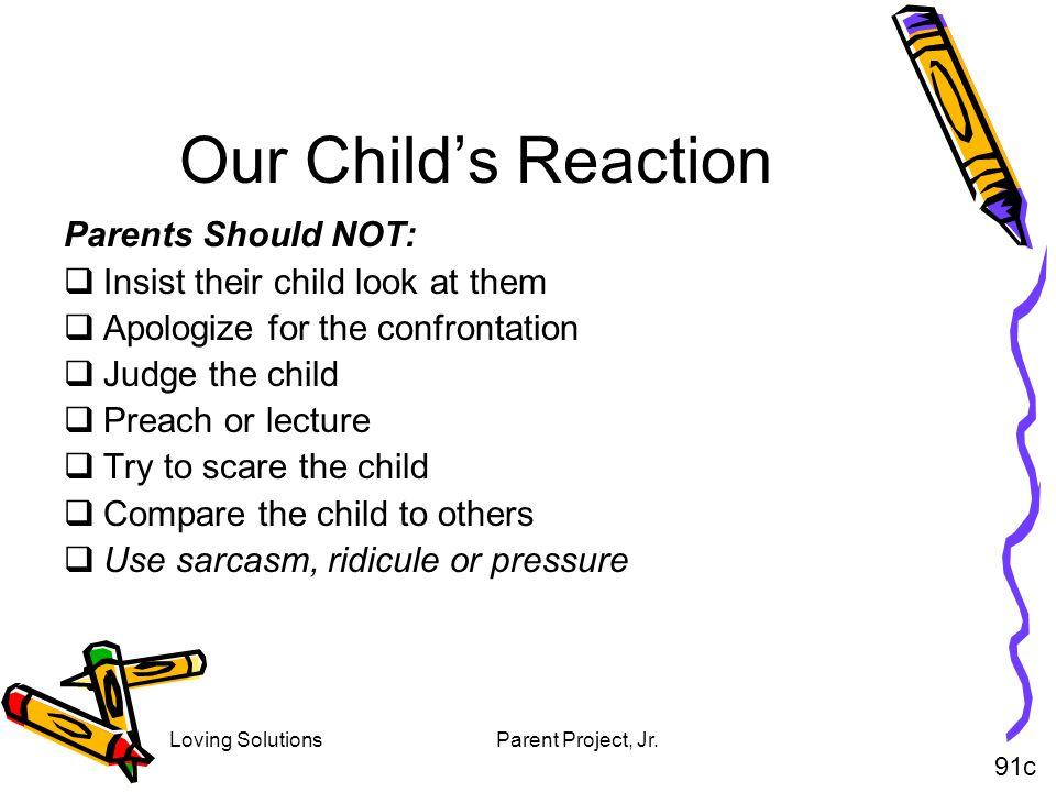 Our Child's Reaction Parents Should NOT: