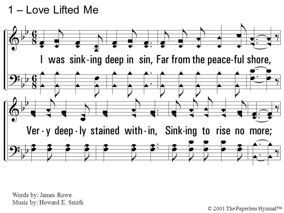 1 – Love Lifted Me 1. I was sinking deep in sin,