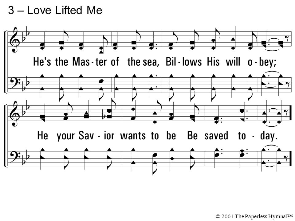 3 – Love Lifted Me © 2001 The Paperless Hymnal™