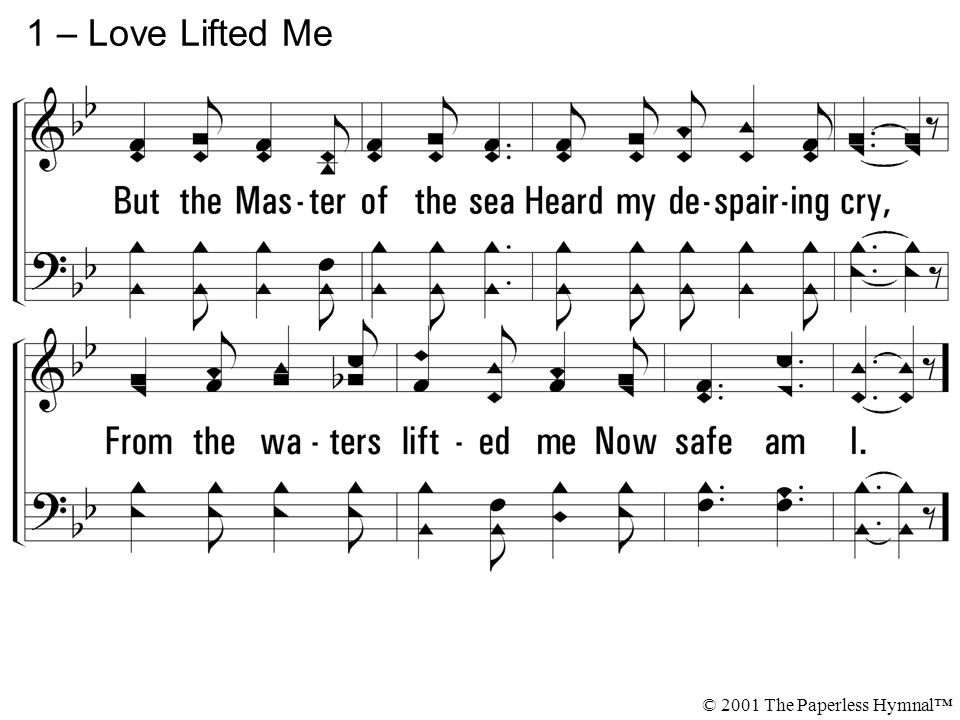 1 – Love Lifted Me © 2001 The Paperless Hymnal™