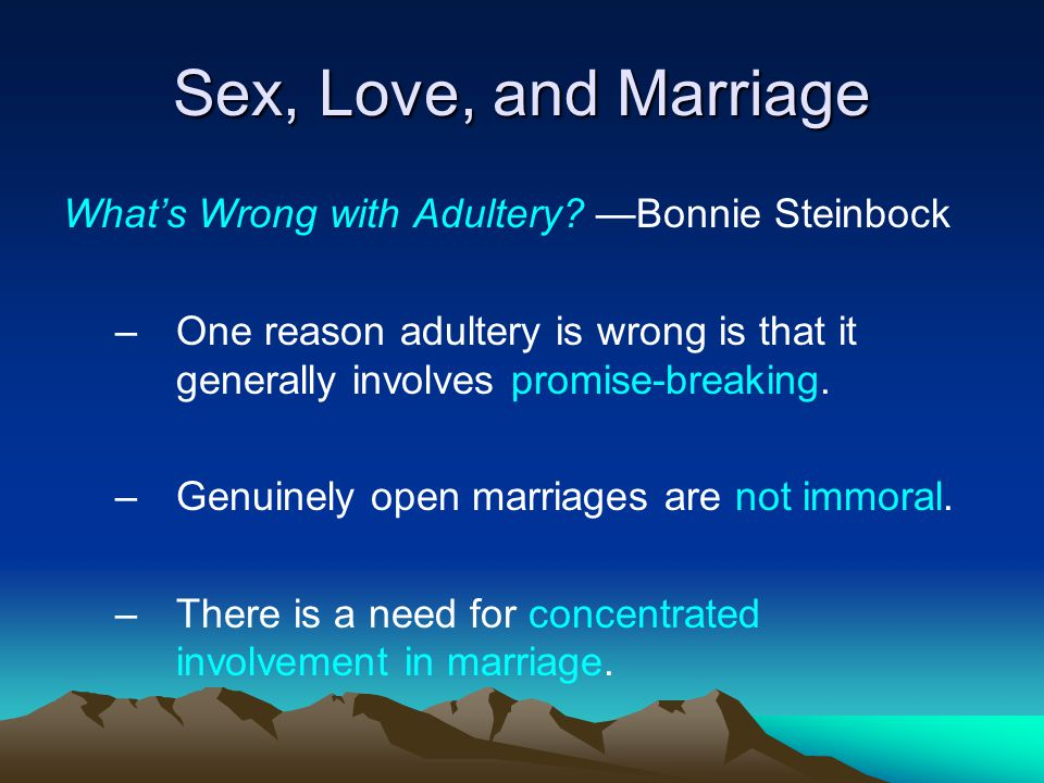 Sex, Love, and Marriage What's Wrong with Adultery —Bonnie Steinbock