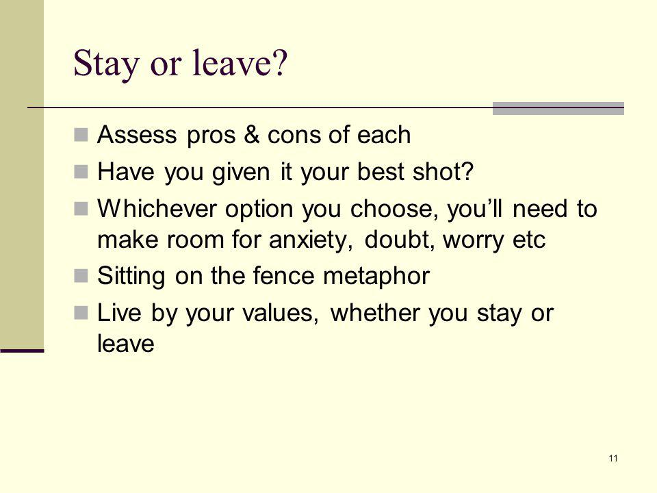 Stay or leave Assess pros & cons of each