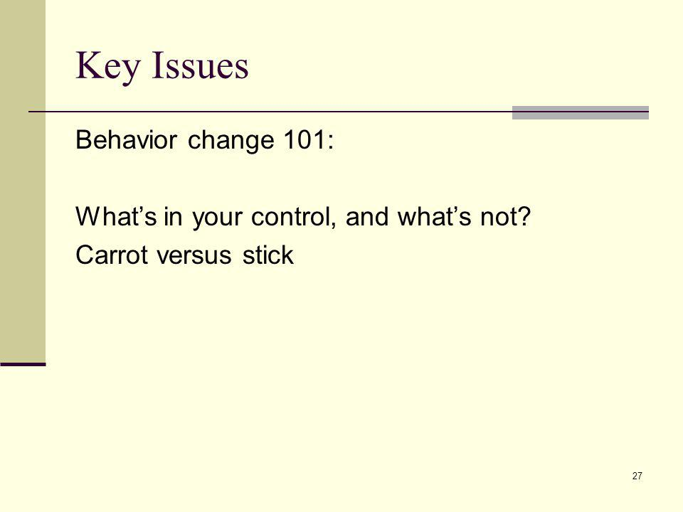 Key Issues Behavior change 101: