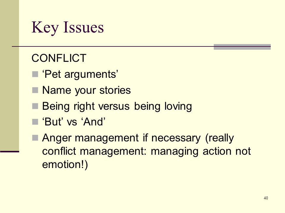 Key Issues CONFLICT 'Pet arguments' Name your stories