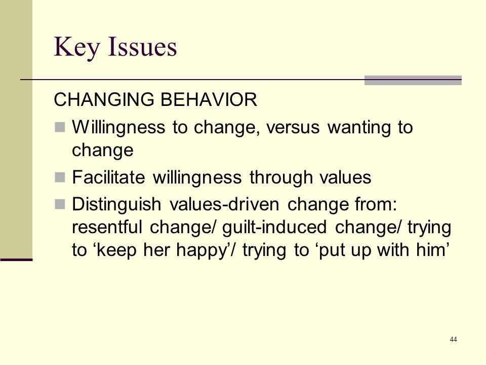 Key Issues CHANGING BEHAVIOR