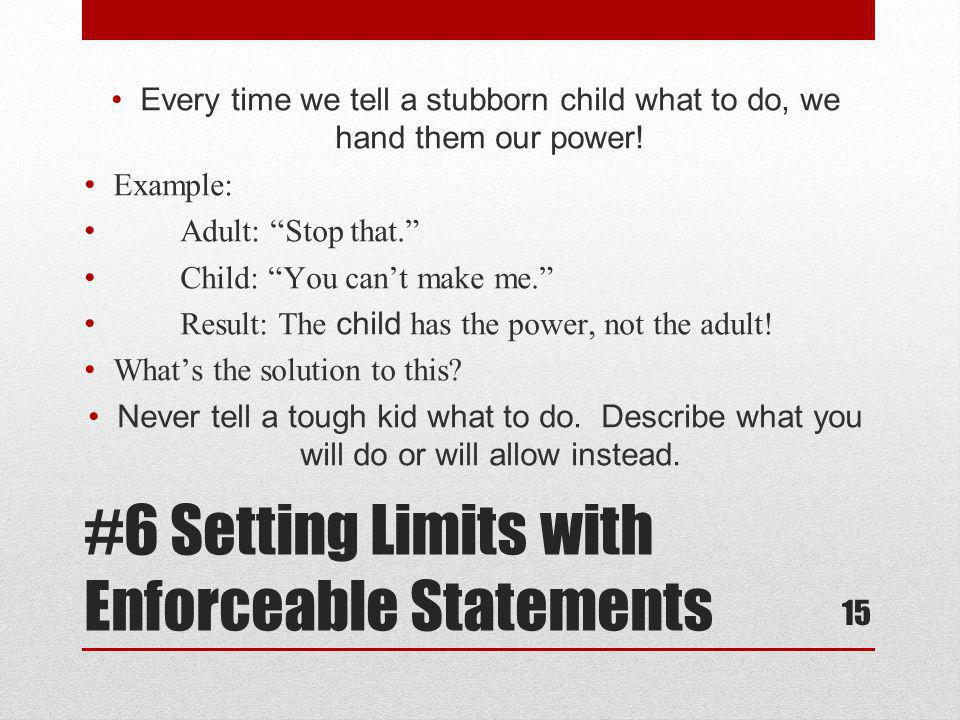 #6 Setting Limits with Enforceable Statements