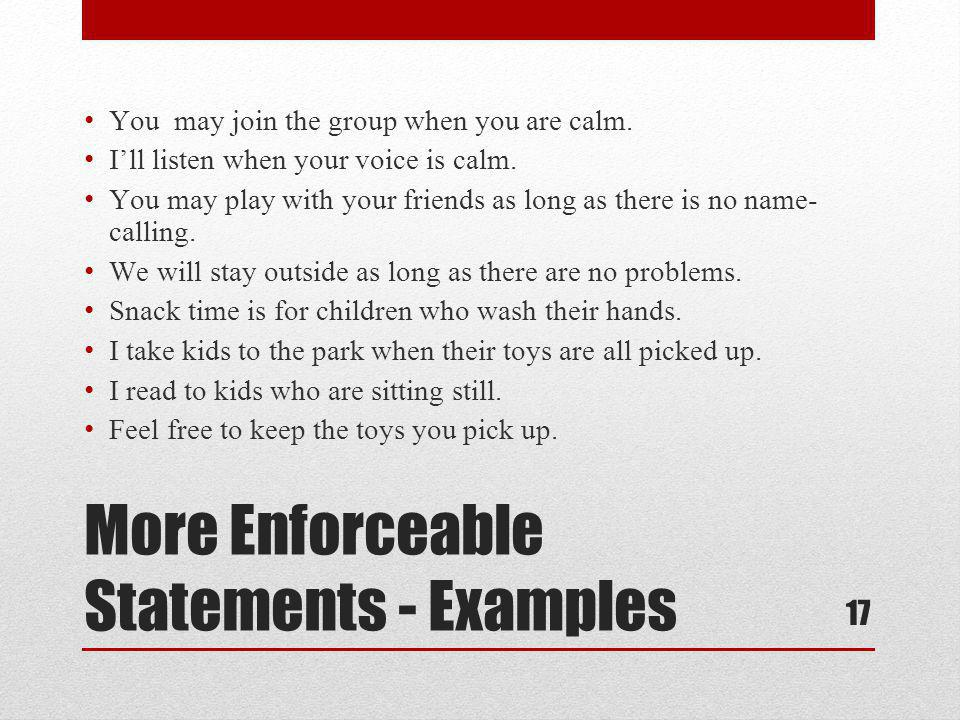 More Enforceable Statements - Examples